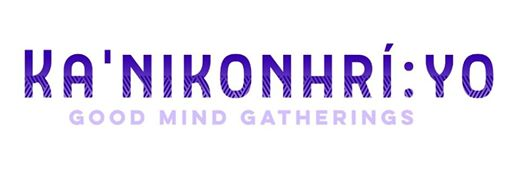 Ka'nikonhrí:yo Gatherings: A new series